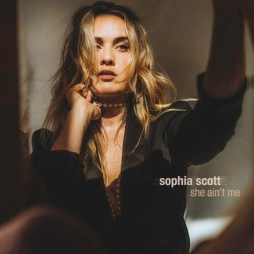 She Ain't Me by Sophia Scott