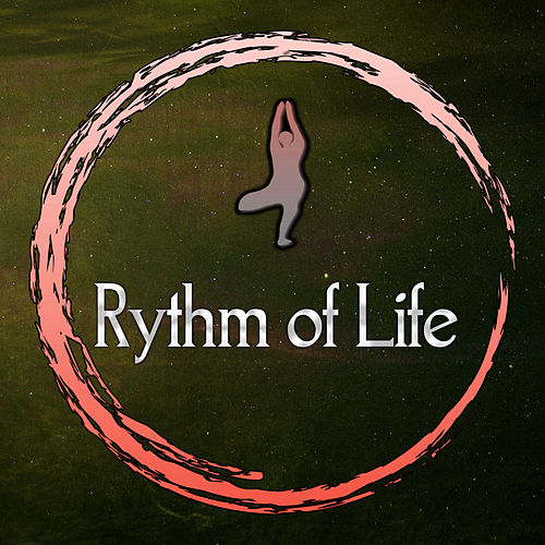 Rythm of Life – Meditation New Age Sounds, Relaxing Music, Music for Yoga, Sensuality Sounds by Calm Music Zone (1)