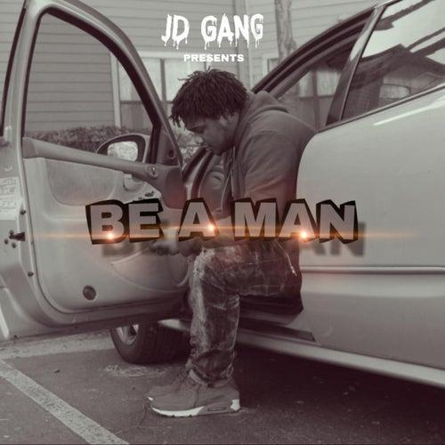 Be A Man de JD Ant