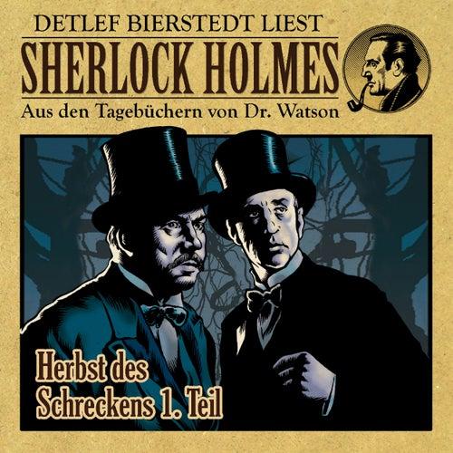 Herbst des Schreckens - Die Anfänge - 1. Teil (Sherlock Holmes : Aus den Tagebüchern von Dr. Watson) von Sherlock Holmes