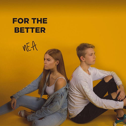 For The Better by Nea
