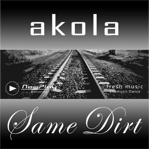 Same Dirt by Akola