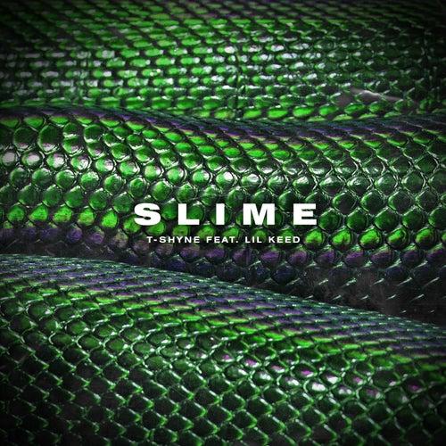 Slime (feat. Lil Keed) von T-Shyne