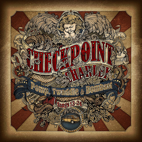 Pomp, Twaddle & Bombast:  Songs 13 - 24 von Checkpoint Charley