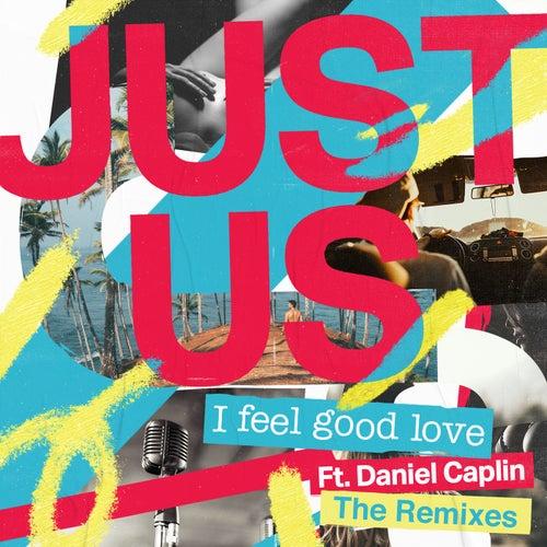 I Feel Good Love (Remixes) de Just Us