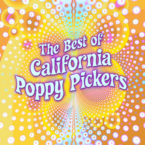 The Best of California Poppy Pickers by The California Poppy Pickers