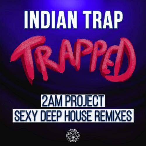 Trapped (2am Project Remixes) de Indian Trap