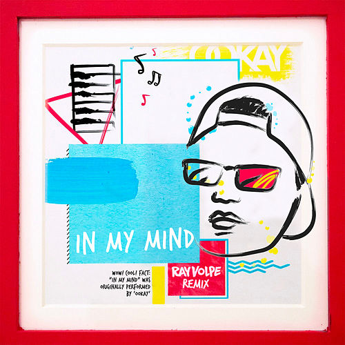 In My Mind (Ray Volpe Remix) by Ookay