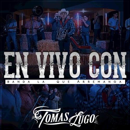 Tomas Lugo en Vivo Con Banda la Que Arremanga von Tomas Lugo