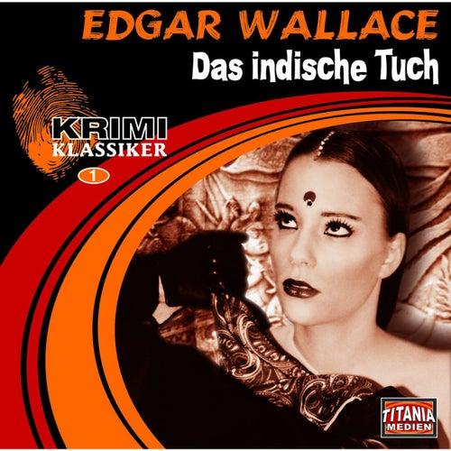 Das indische Tuch (Krimi Klassiker 1) von Edgar Wallace