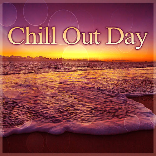 Chill Out Day – Ultimate Chill Out Sounds for Holiday, Balearic Downbeat & Ibiza Chill Out Lounge Tunes, Sexy & Smooth Chillout Tunes by Chillout Lounge