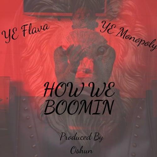 How We Boomin by Ye Flava