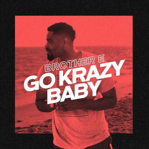 Go Krazy Baby de Brother E