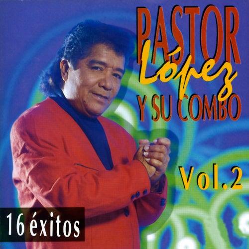 16 Éxitos (Vol. 2) de Pastor Lopez