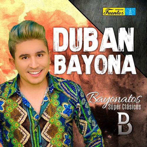 Bayonatos (Súper Clásicos) de Dubán Bayona