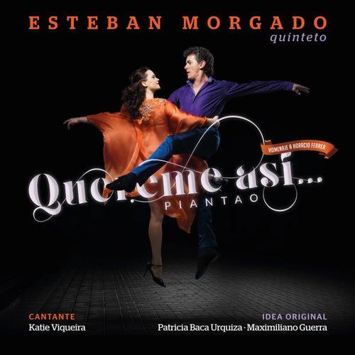 Quereme Así... Piantao by Esteban Morgado