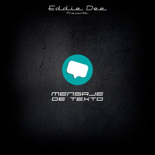 Mensaje De Texto by Eddie Dee
