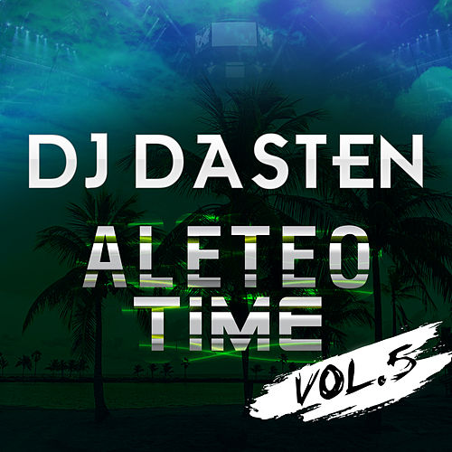 Aleteo Time Vol. 5 (Guaracha, Aleteo, Afrohouse, Zapateo) de Dj Dasten