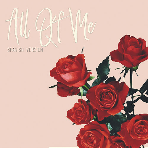 All Of Me (Spanish Version) de Johan Legend