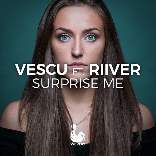 Surprise Me (feat. Riiver) by Vescu