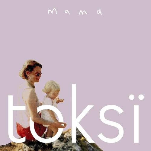 Mama von Toksi