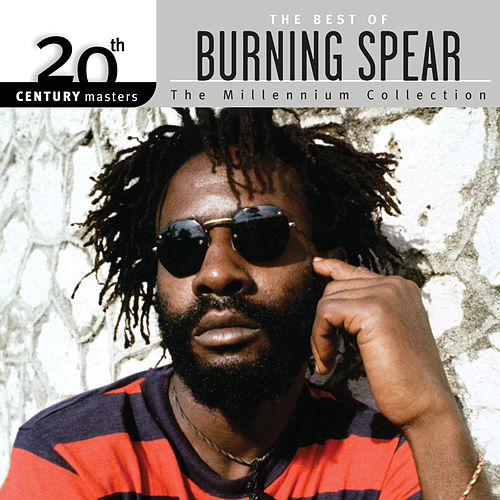 20th Century Masters: The Millennium Collection: Best Of Burning Spear de Burning Spear