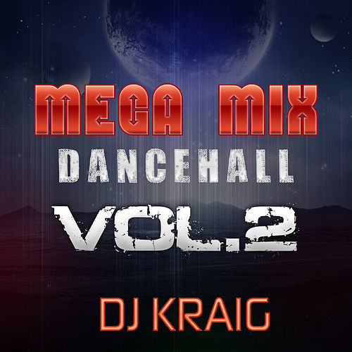 Mega Mix Dance Hall (Vol. 2) (New Edition) de Dj Kraig