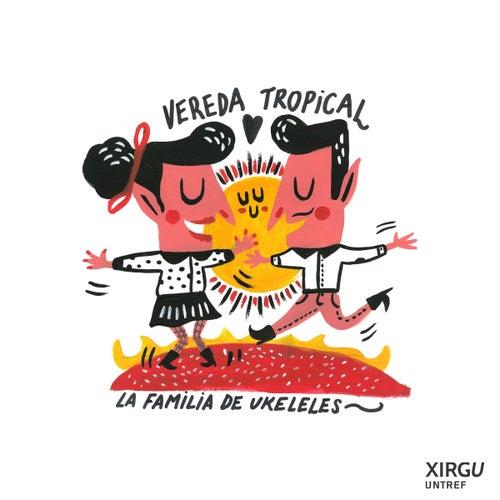 Vereda Tropical (En Vivo) von La Familia de Ukeleles