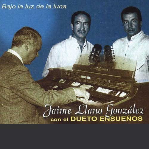 Bajo la Luz de la Luna de Jaime Llano González