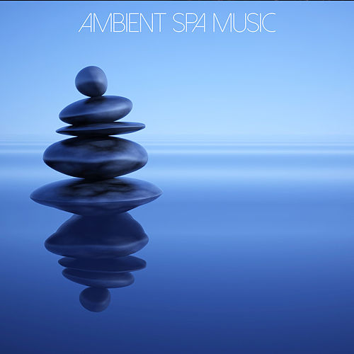 Ambient Spa Music by Massage Music