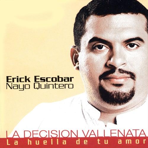 La Decisión Vallenata: la Huella de Tu Amor de Erick Escobar