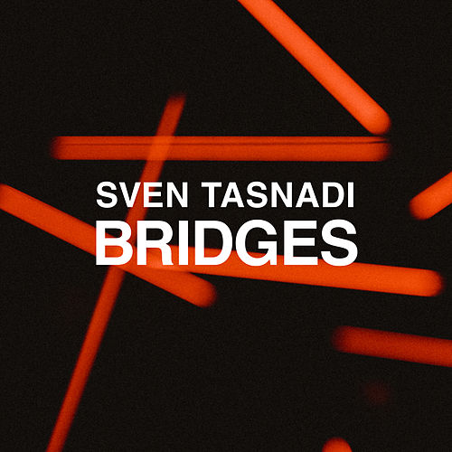 Bridges by Sven Tasnadi