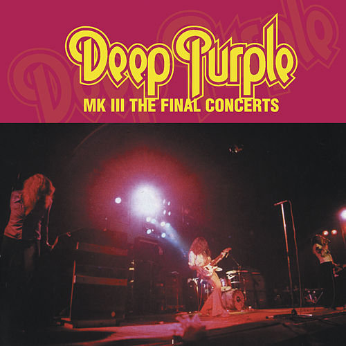 MKIII The Final Concerts (Live) by Deep Purple