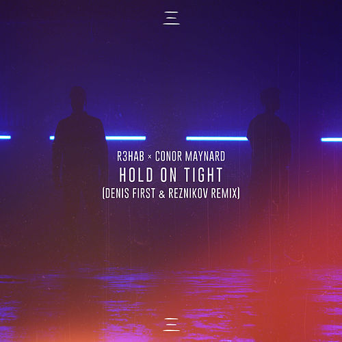 Hold On Tight (Denis First & Reznikov Remix) by R3HAB