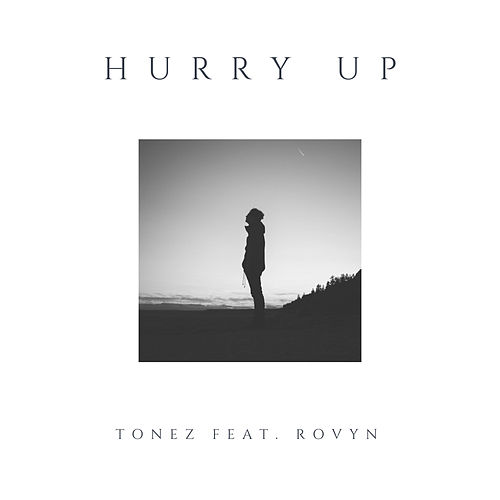 Hurry Up by ToneZ