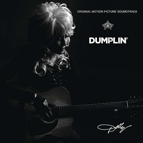 Dumplin' Original Motion Picture Soundtrack by Dolly Parton