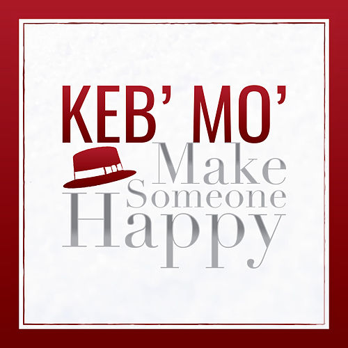 Make Someone Happy de Keb' Mo'