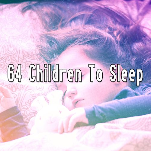 64 Children To Sleep by Soothing White Noise for Relaxation