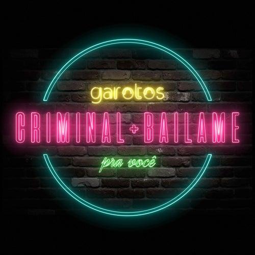Criminal + Bailame by Garotos Cumbia