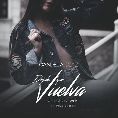 Déjala que vuelva (By Chesterzeta) de Candela Diaz