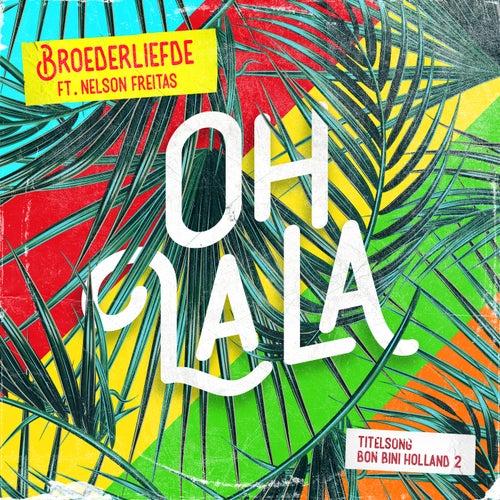 Oh La La (Titelsong Van De Film 'Bon Bini Holland 2') von Broederliefde