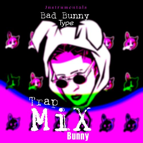 Trap Mix de Bunny