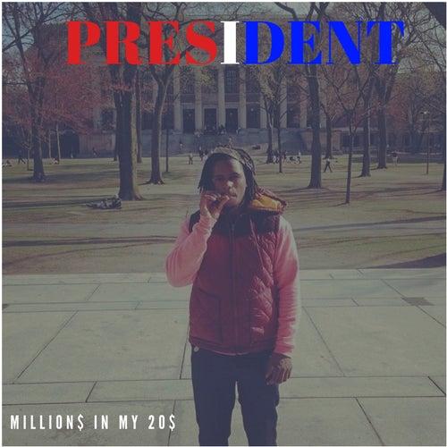 Millions in My 20's de President