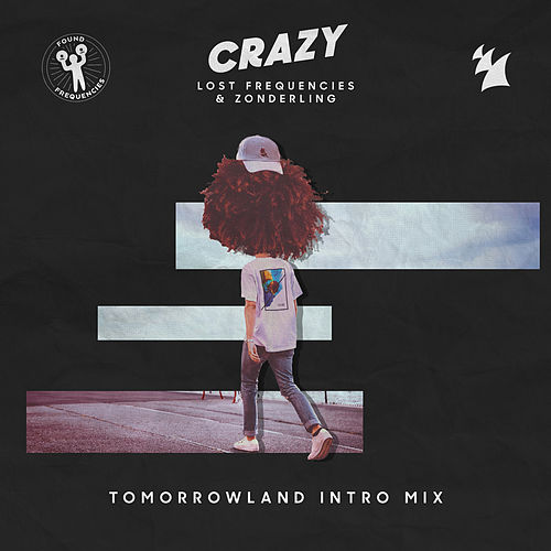 Crazy (Tomorrowland Intro Mix) by Lost Frequencies
