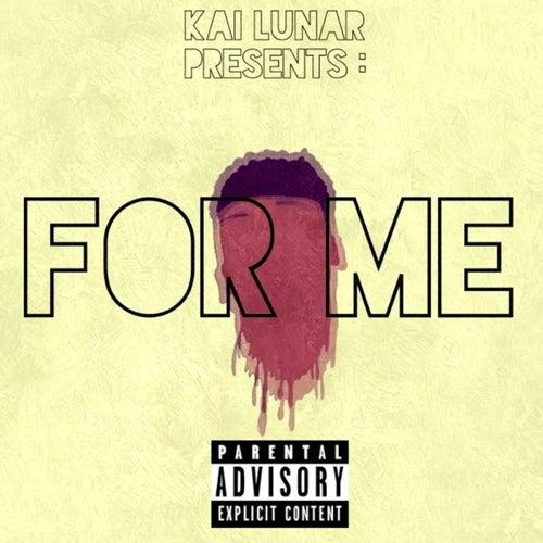 For Me von Kai Lunar