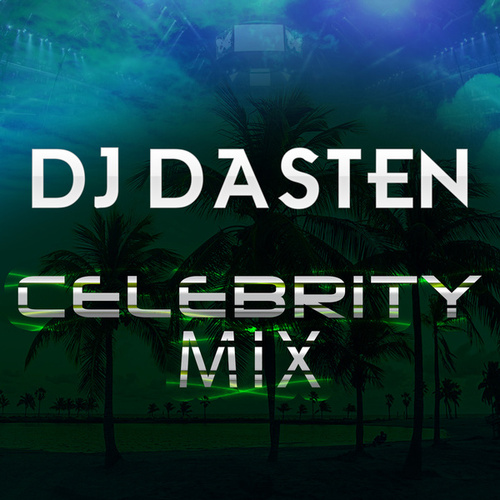 Celebrity Mix Vol. 1 (Guaracha, Aleteo, Zapateo, Afrohouse) de Dj Dasten