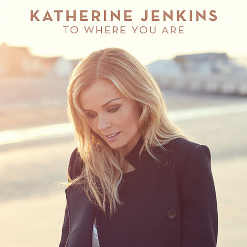 To Where You Are de Katherine Jenkins