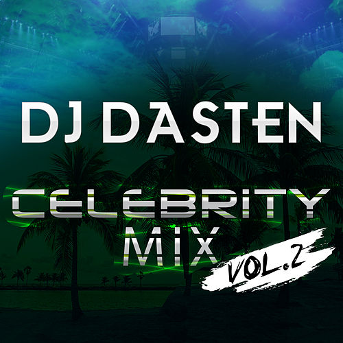 Celebrity Mix Vol. 2 (Guaracha, Aleteo, Zapateo, Afrohouse) de Dj Dasten