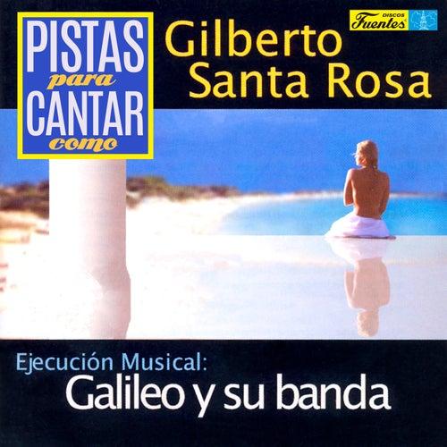 Pistas para Cantar Como Gilberto Santa Rosa de Galileo Y Su Banda