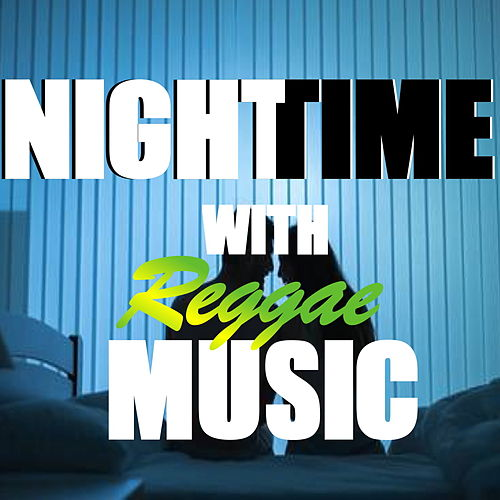Nighttimes With Reggae Music by Various Artists